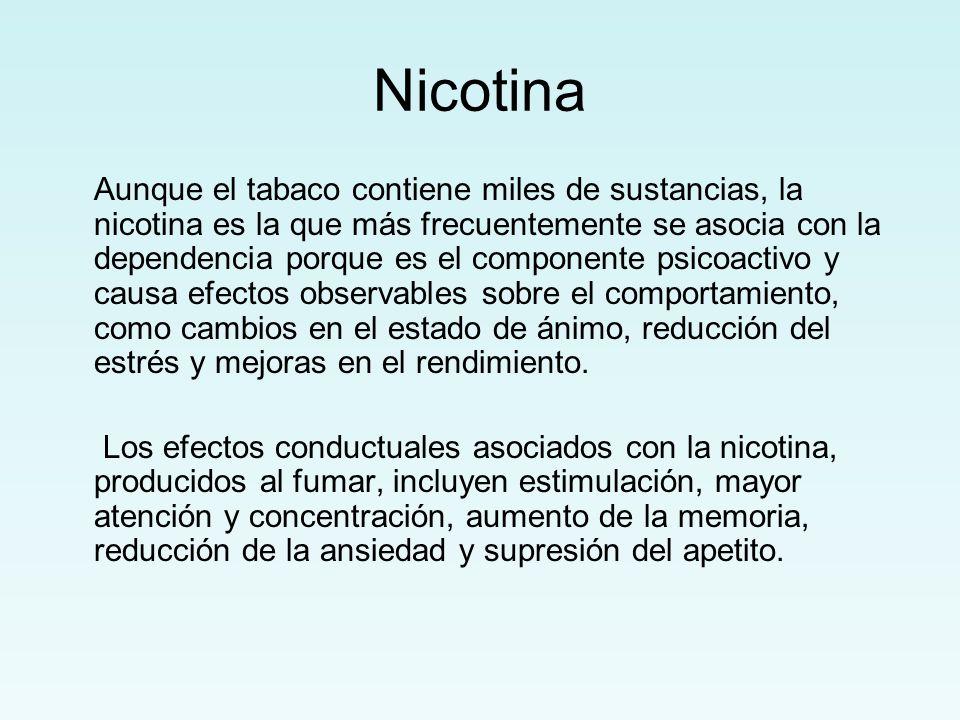 Nicotina Aunque el tabaco contiene miles de sustancias, la nicotina es la que más frecuentemente se asocia con la dependencia porque es el componente
