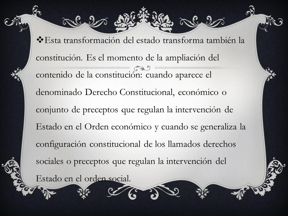 Esta transformación del estado transforma también la constitución.