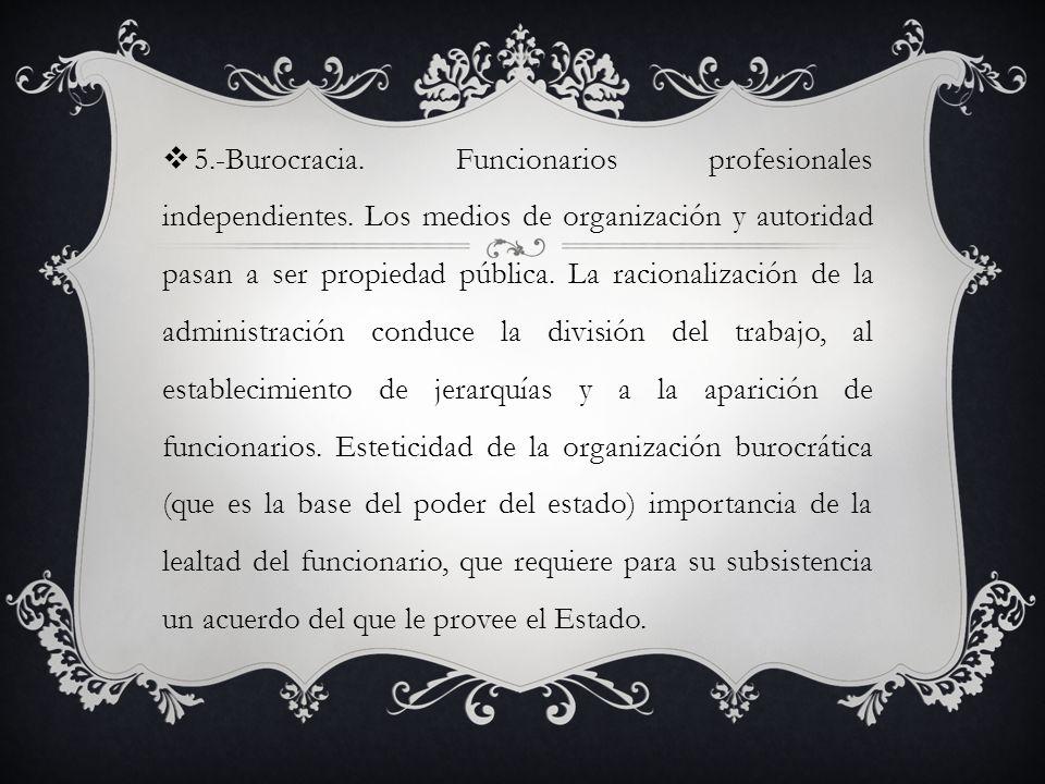 5.-Burocracia.Funcionarios profesionales independientes.