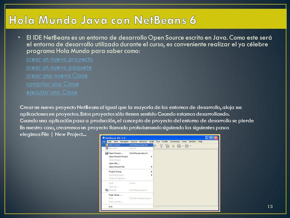 El IDE NetBeans es un entorno de desarrollo Open Source escrito en Java. Como este será el entorno de desarrollo utilizado durante el curso, es conven