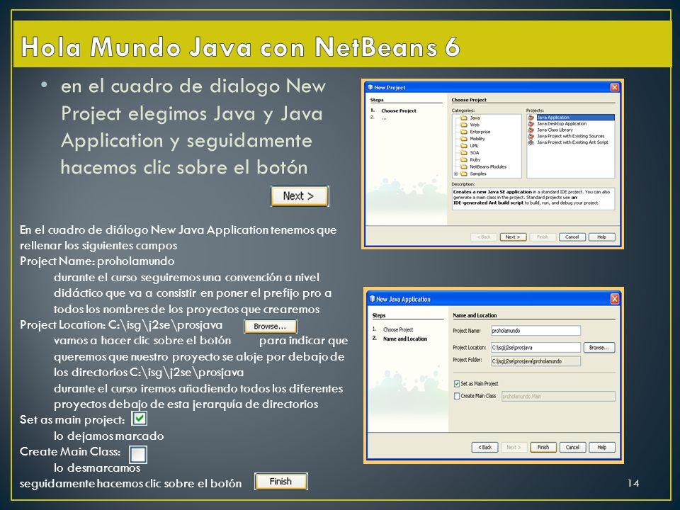 en el cuadro de dialogo New Project elegimos Java y Java Application y seguidamente hacemos clic sobre el botón En el cuadro de diálogo New Java Appli