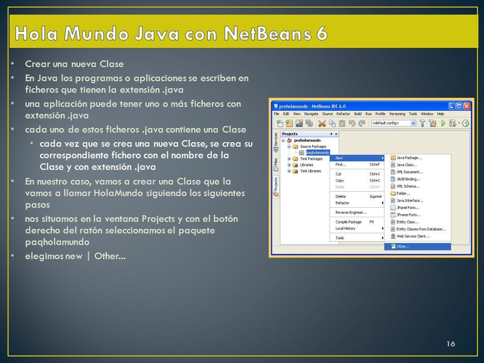 Crear una nueva Clase En Java los programas o aplicaciones se escriben en ficheros que tienen la extensión.java una aplicación puede tener uno o más f