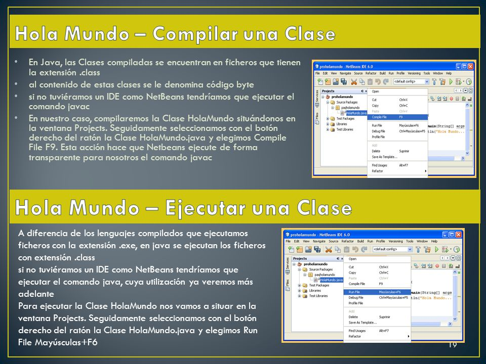 En Java, las Clases compiladas se encuentran en ficheros que tienen la extensión.class al contenido de estas clases se le denomina código byte si no t