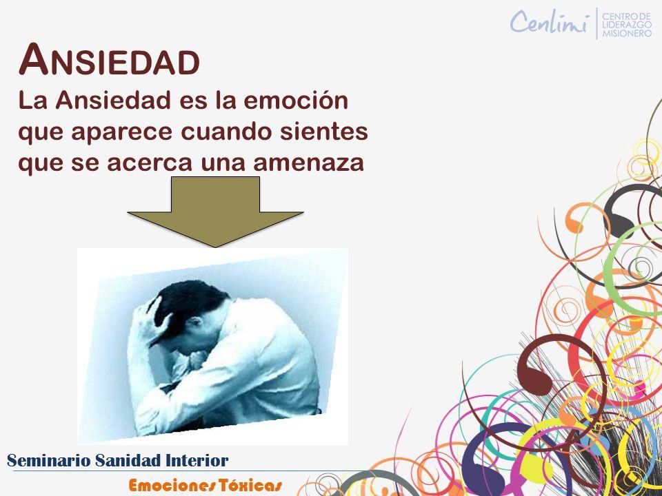A NSIEDAD La Ansiedad es la emoción que aparece cuando sientes que se acerca una amenaza