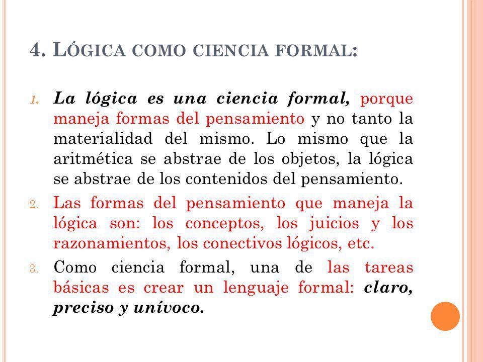 4.L ÓGICA COMO CIENCIA FORMAL : 1.