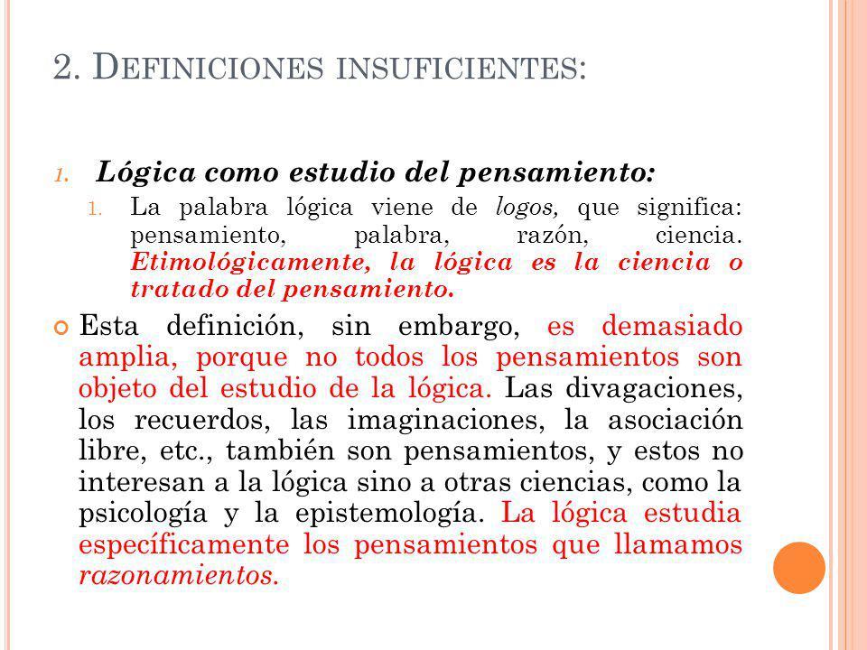2.D EFINICIONES INSUFICIENTES : 1. Lógica como estudio del pensamiento: 1.