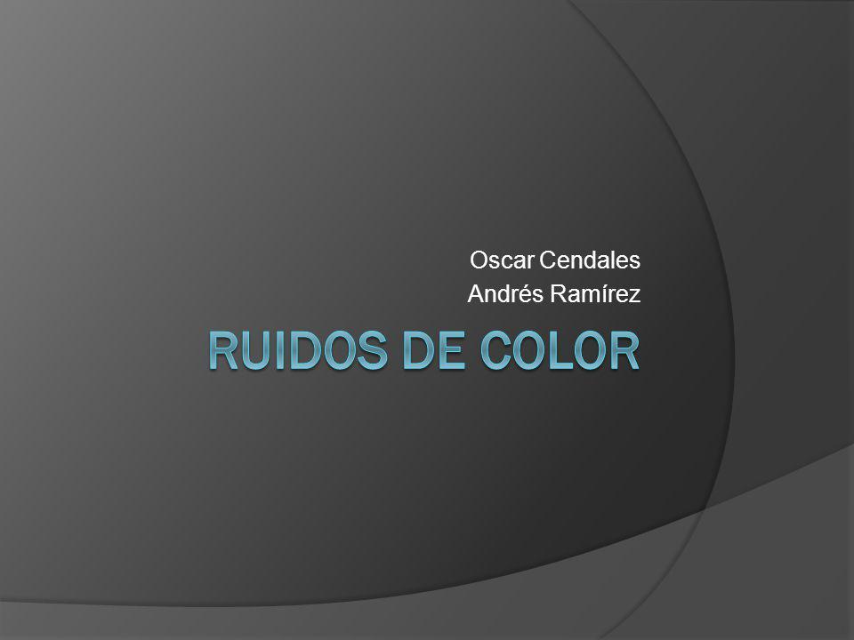 Ruidos de Color Aunque el ruido es una señal aleatoria, puede tener características y propiedades estadísticas.