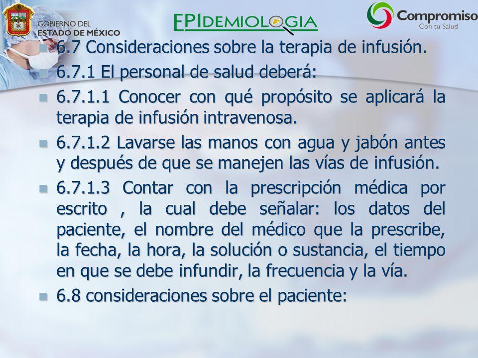 6.7 Consideraciones sobre la terapia de infusión.6.7 Consideraciones sobre la terapia de infusión.