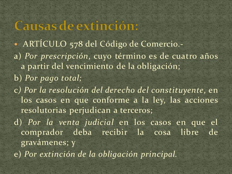 ARTÍCULO 578 del Código de Comercio.- a) Por prescripción, cuyo término es de cuatro años a partir del vencimiento de la obligación; b) Por pago total