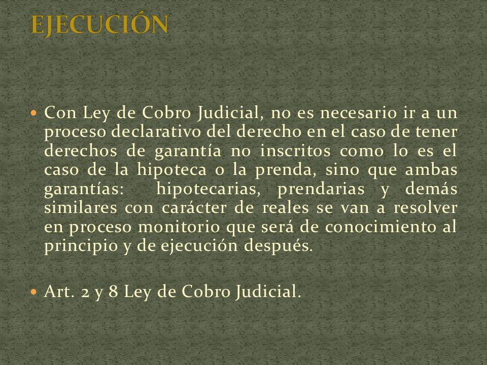 Con Ley de Cobro Judicial, no es necesario ir a un proceso declarativo del derecho en el caso de tener derechos de garantía no inscritos como lo es el