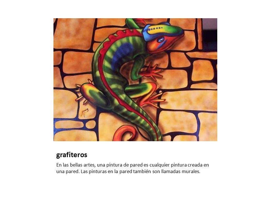 grafiteros En las bellas artes, una pintura de pared es cualquier pintura creada en una pared. Las pinturas en la pared también son llamadas murales.