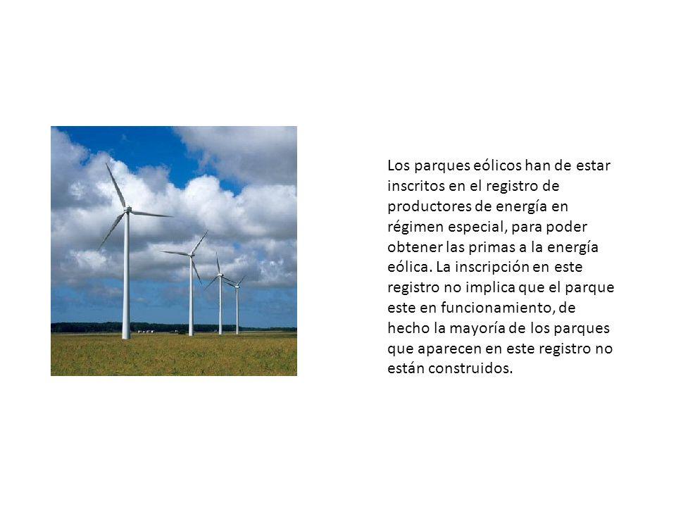 Los parques eólicos han de estar inscritos en el registro de productores de energía en régimen especial, para poder obtener las primas a la energía eó