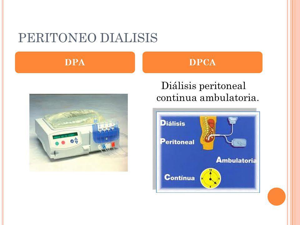 Diálisis peritoneal continua ambulatoria. DPADPCA PERITONEO DIALISIS