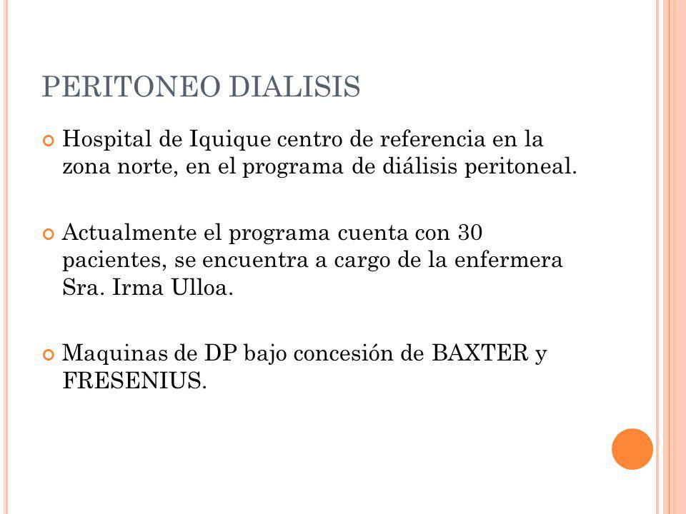 Hospital de Iquique centro de referencia en la zona norte, en el programa de diálisis peritoneal. Actualmente el programa cuenta con 30 pacientes, se