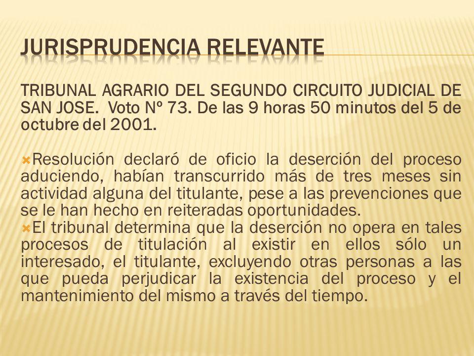 TRIBUNAL AGRARIO DEL SEGUNDO CIRCUITO JUDICIAL DE SAN JOSE. Voto Nº 73. De las 9 horas 50 minutos del 5 de octubre del 2001. Resolución declaró de ofi