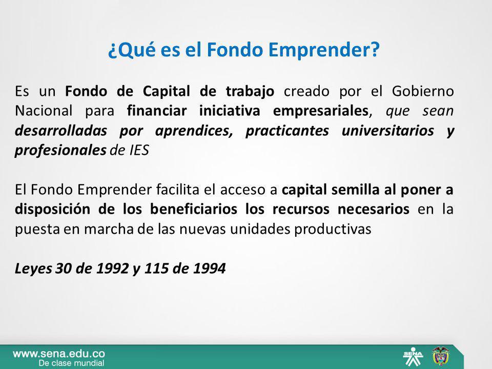 Es un Fondo de Capital de trabajo creado por el Gobierno Nacional para financiar iniciativa empresariales, que sean desarrolladas por aprendices, prac
