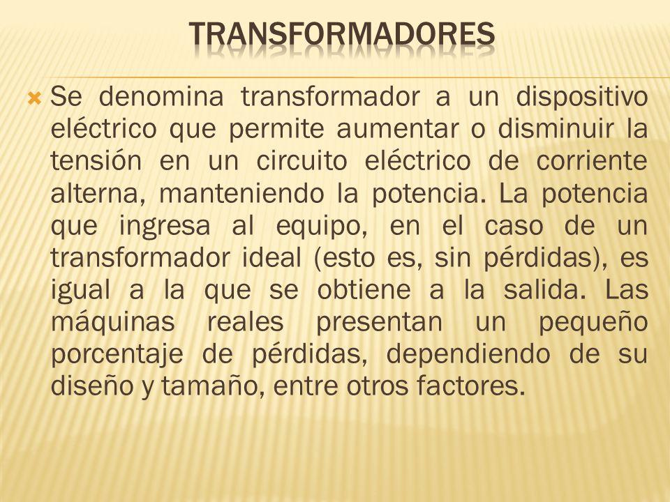 Se denomina transformador a un dispositivo eléctrico que permite aumentar o disminuir la tensión en un circuito eléctrico de corriente alterna, manten