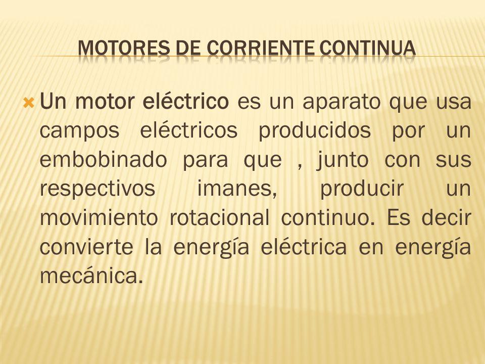 Un motor eléctrico es un aparato que usa campos eléctricos producidos por un embobinado para que, junto con sus respectivos imanes, producir un movimiento rotacional continuo.
