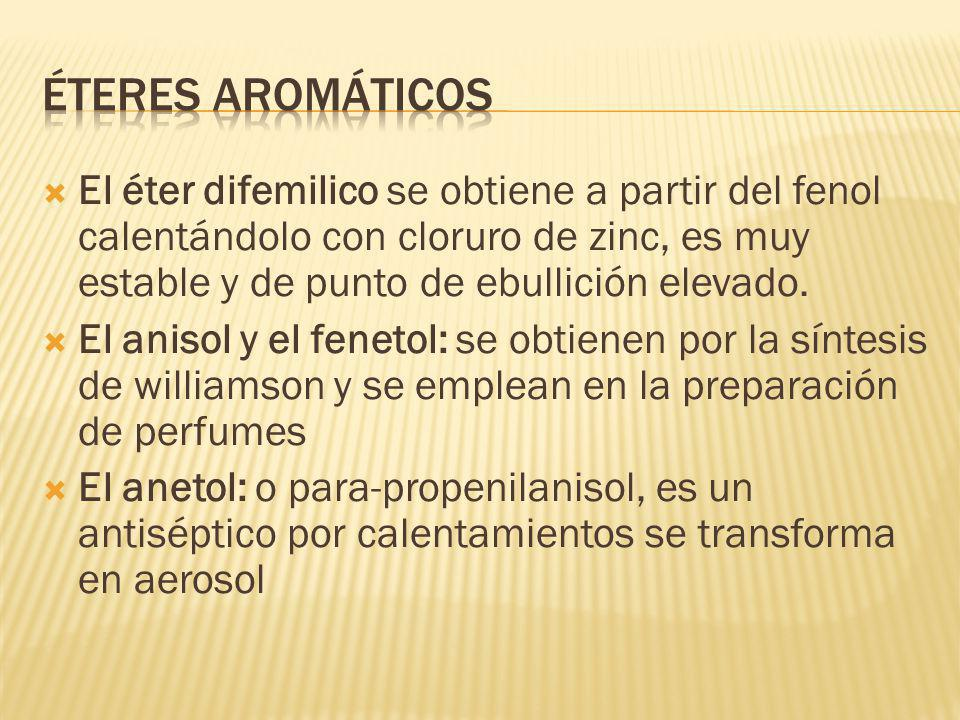 El éter difemilico se obtiene a partir del fenol calentándolo con cloruro de zinc, es muy estable y de punto de ebullición elevado.