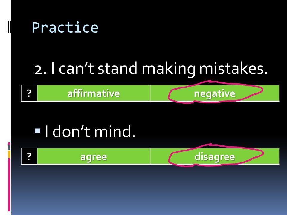 Practice 1. Im good at solving problems. ?affirmativenegative So am I. ?agreedisagree