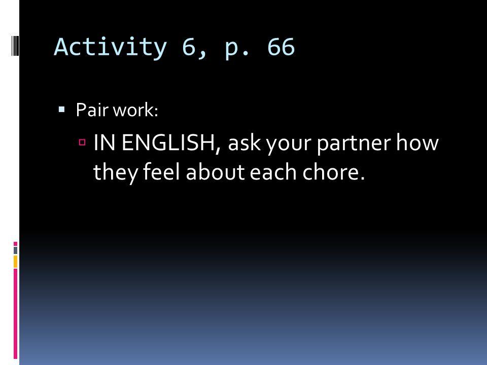 Activity 5, p. 66 LISTEN 25 LISTEN Activity 3, p. 71 LISTEN 29 LISTEN