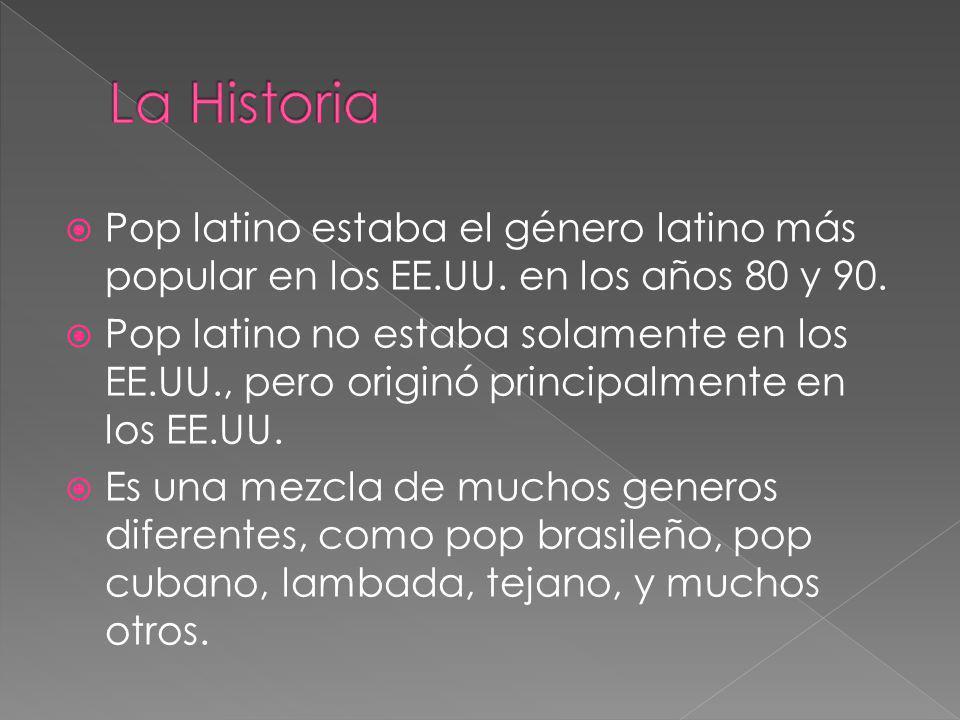 Pop latino estaba el género latino más popular en los EE.UU. en los años 80 y 90. Pop latino no estaba solamente en los EE.UU., pero originó principal