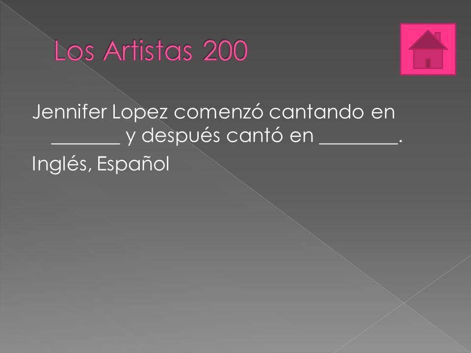 Jennifer Lopez comenzó cantando en _______ y después cantó en ________. Inglés, Español