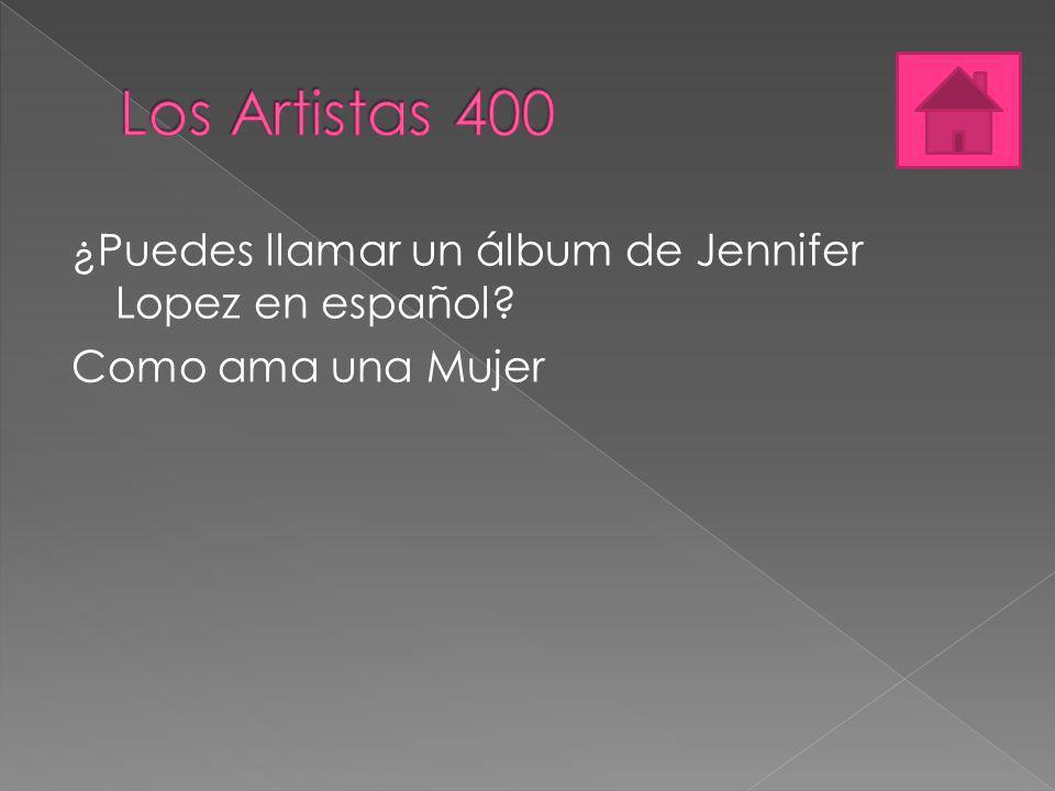 ¿Puedes llamar un álbum de Jennifer Lopez en español? Como ama una Mujer