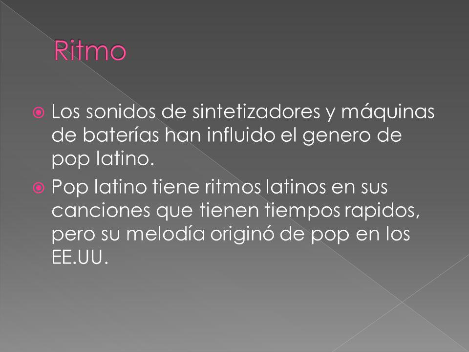 Los sonidos de sintetizadores y máquinas de baterías han influido el genero de pop latino. Pop latino tiene ritmos latinos en sus canciones que tienen