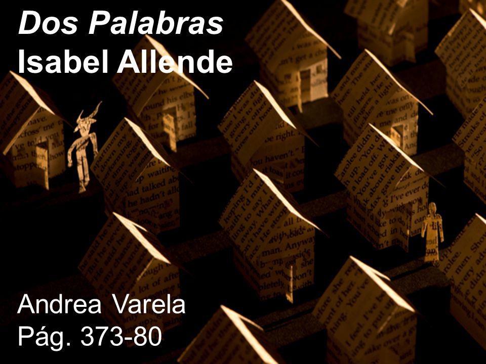 Dos Palabras Isabel Allende Andrea Varela Pág. 373-80