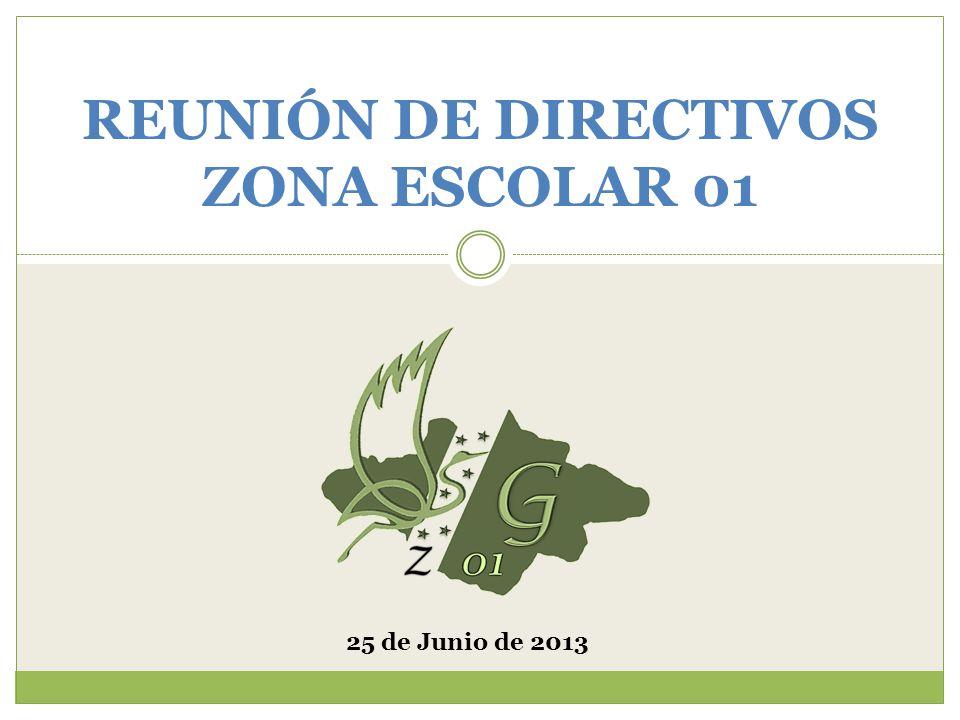 REUNIÓN DE DIRECTIVOS ZONA ESCOLAR 01 25 de Junio de 2013