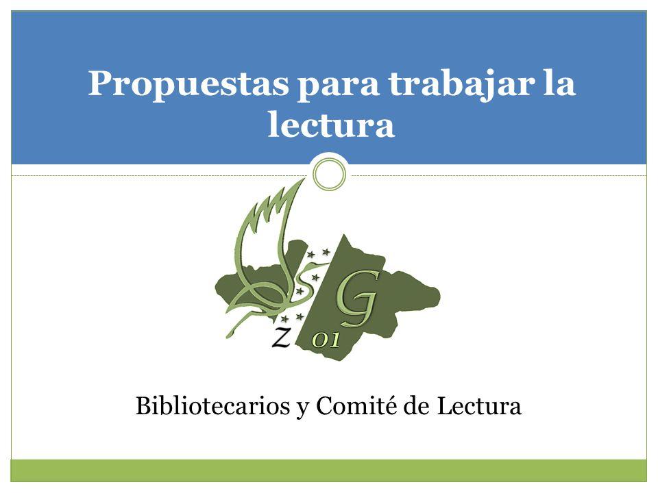 Propuestas para trabajar la lectura Bibliotecarios y Comité de Lectura