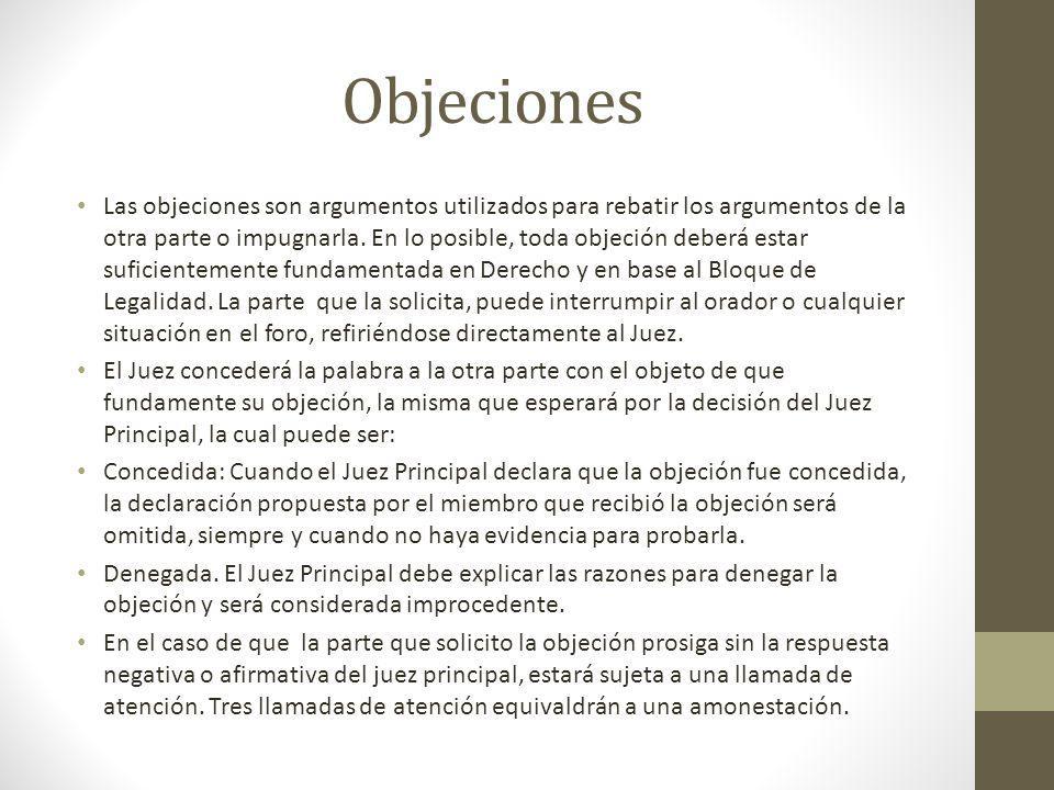 Objeciones Las objeciones son argumentos utilizados para rebatir los argumentos de la otra parte o impugnarla.