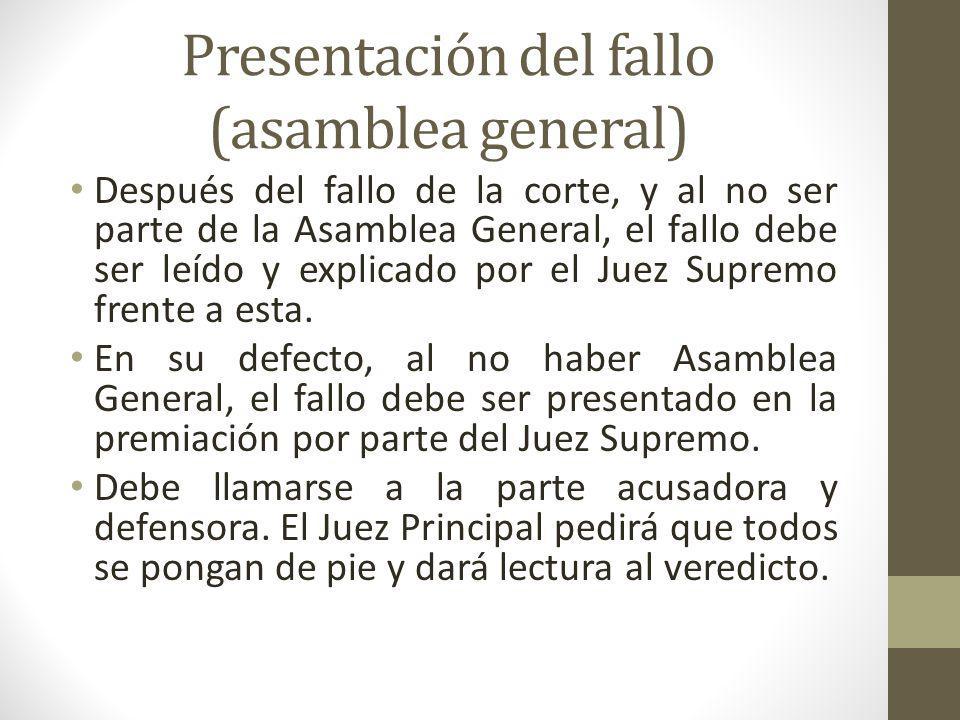 Presentación del fallo (asamblea general) Después del fallo de la corte, y al no ser parte de la Asamblea General, el fallo debe ser leído y explicado por el Juez Supremo frente a esta.
