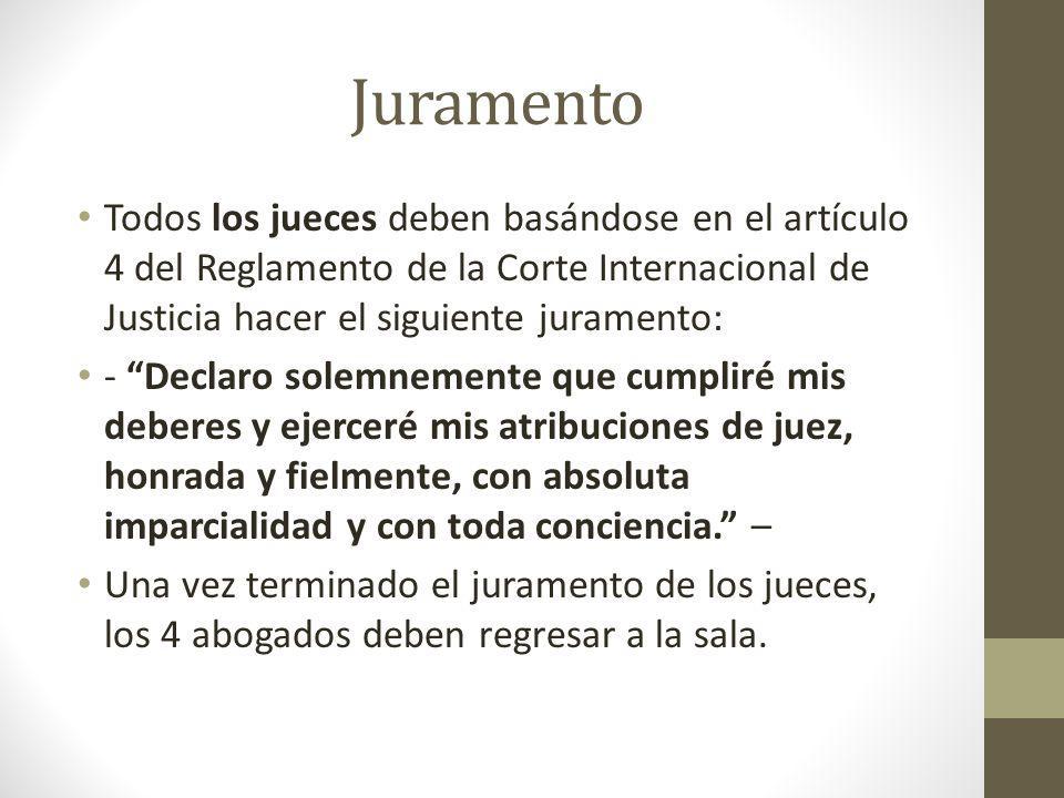Juramento Todos los jueces deben basándose en el artículo 4 del Reglamento de la Corte Internacional de Justicia hacer el siguiente juramento: - Decla