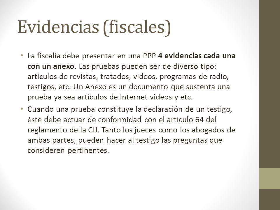 Evidencias (fiscales) La fiscalía debe presentar en una PPP 4 evidencias cada una con un anexo. Las pruebas pueden ser de diverso tipo: artículos de r