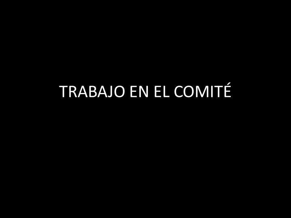 TRABAJO EN EL COMITÉ