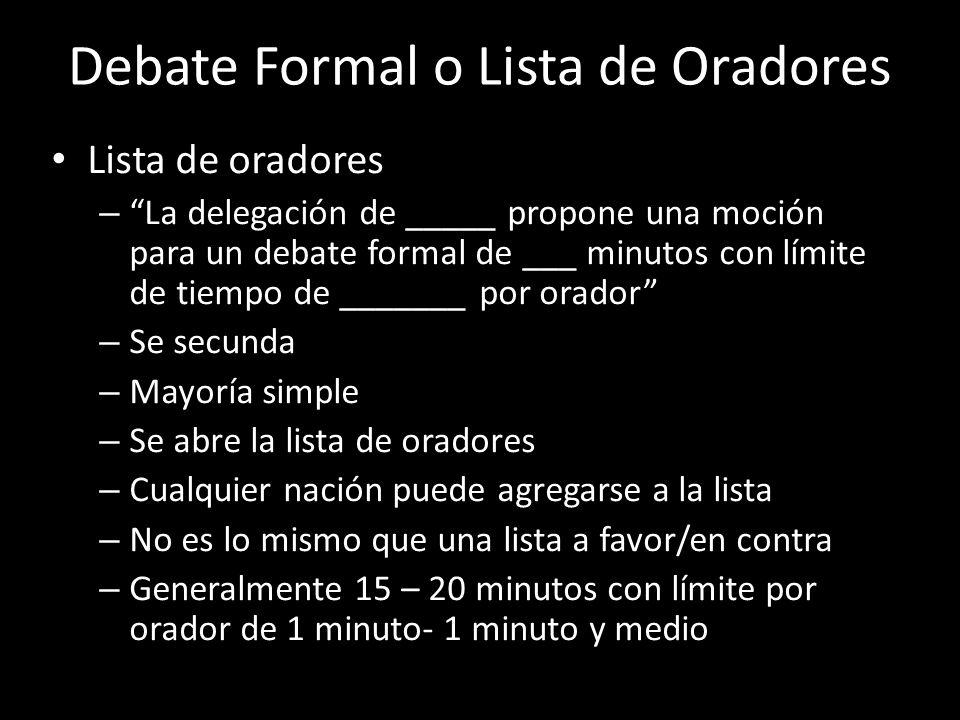 Debate Formal o Lista de Oradores Lista de oradores – La delegación de _____ propone una moción para un debate formal de ___ minutos con límite de tie