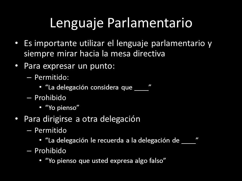 Lenguaje Parlamentario Es importante utilizar el lenguaje parlamentario y siempre mirar hacia la mesa directiva Para expresar un punto: – Permitido: L