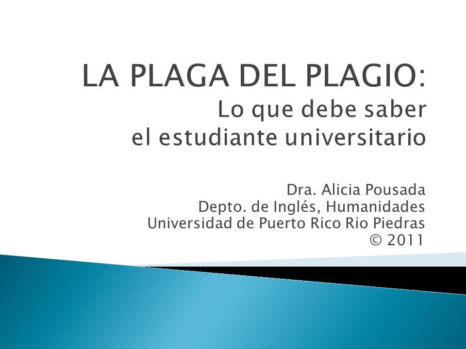 En una encuesta realizada en el 2002 con 761 estudiantes subgraduados de la UPR, entre el 60% y el 75% confesó haber participado en algún tipo de deshonestidad académica (Medina Díaz & Verdejo Carrión, 2005).
