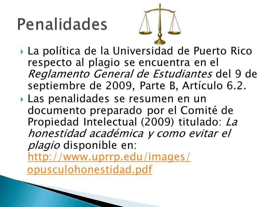 La política de la Universidad de Puerto Rico respecto al plagio se encuentra en el Reglamento General de Estudiantes del 9 de septiembre de 2009, Part