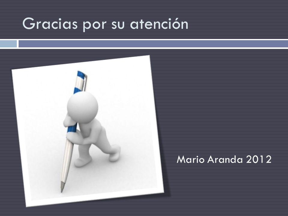Gracias por su atención Mario Aranda 2012