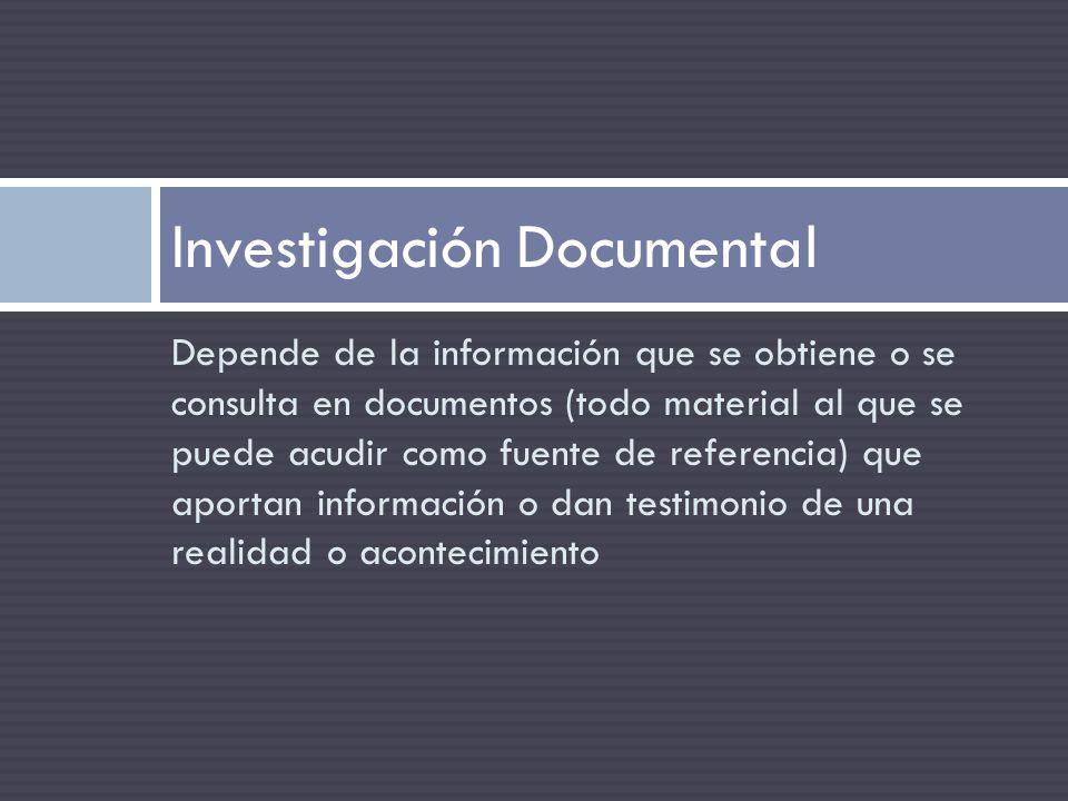 Depende de la información que se obtiene o se consulta en documentos (todo material al que se puede acudir como fuente de referencia) que aportan info
