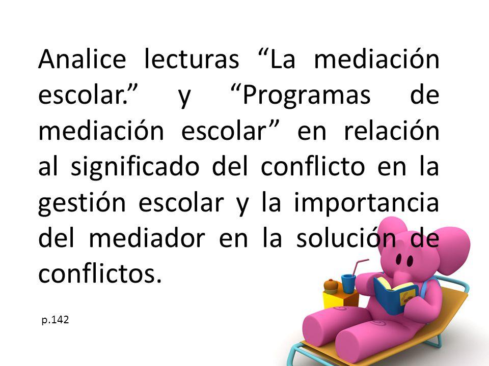 Analice lecturas La mediación escolar. y Programas de mediación escolar en relación al significado del conflicto en la gestión escolar y la importanci