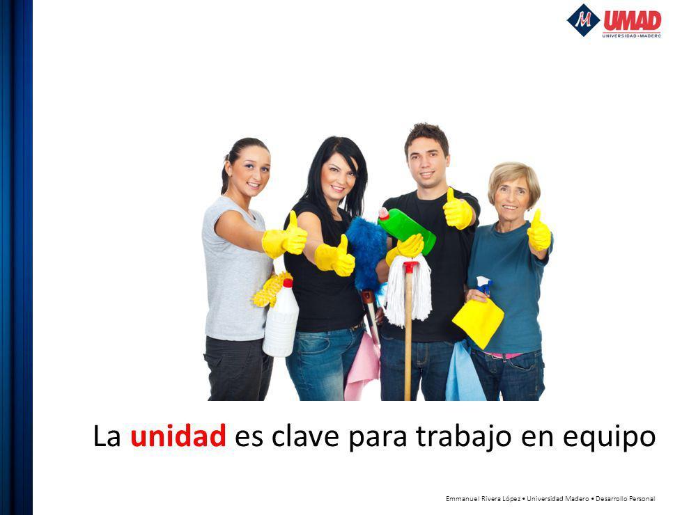 Emmanuel Rivera López Universidad Madero Desarrollo Personal La unidad es clave para trabajo en equipo