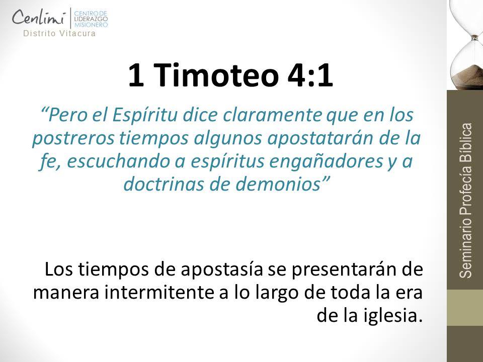 1 Timoteo 4:1 Pero el Espíritu dice claramente que en los postreros tiempos algunos apostatarán de la fe, escuchando a espíritus engañadores y a doctr