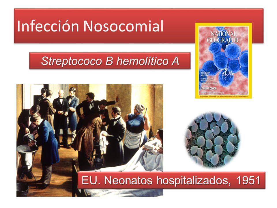 Infección Nosocomial EU. Neonatos hospitalizados, 1951 Streptococo B hemolítico A