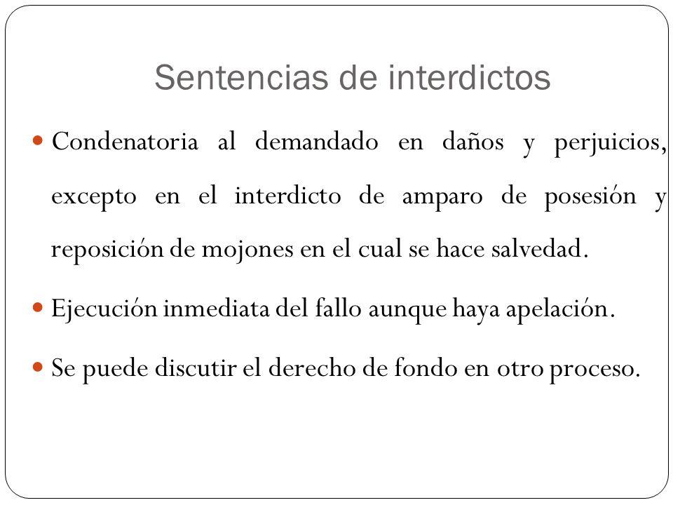 Sentencias de interdictos Condenatoria al demandado en daños y perjuicios, excepto en el interdicto de amparo de posesión y reposición de mojones en e