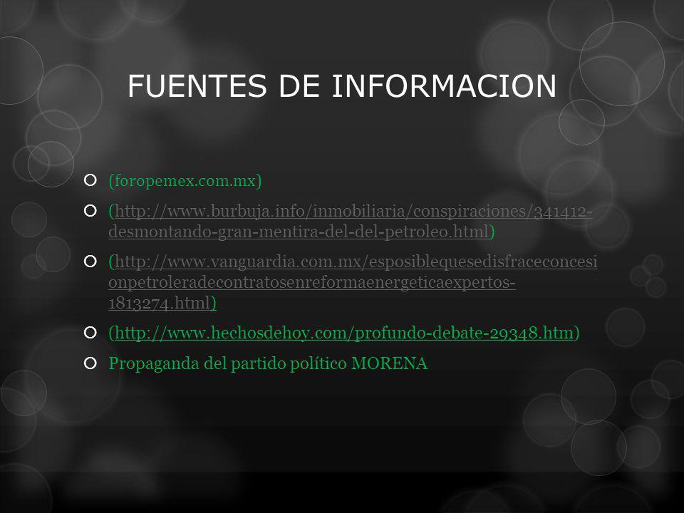 FUENTES DE INFORMACION (foropemex.com.mx) (http://www.burbuja.info/inmobiliaria/conspiraciones/341412- desmontando-gran-mentira-del-del-petroleo.html)