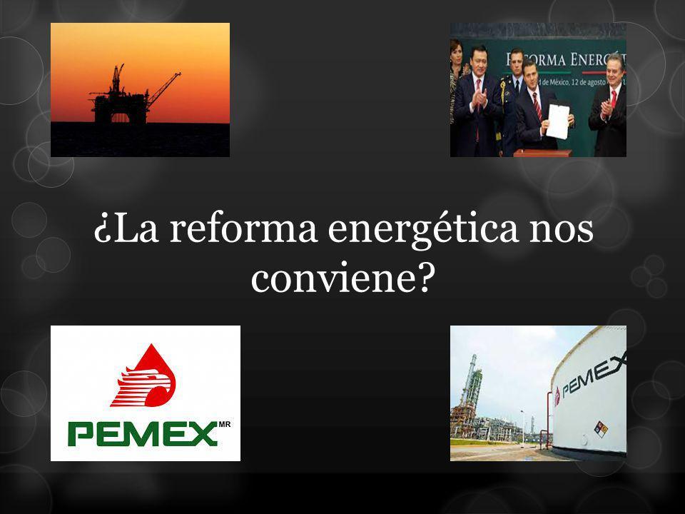 ¿La reforma energética nos conviene?
